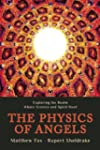 The Physics of Angels: Exploring the...