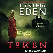 Taken: LOST Series, Book 5 | Livre audio Auteur(s) : Cynthia Eden Narrateur(s) : Abby Craden