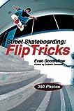 Street Skateboarding: Flip Tricks [Paperback]
