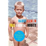 Full Frontal Nudity: The Making of an Accidental Actor ~ Harry Hamlin