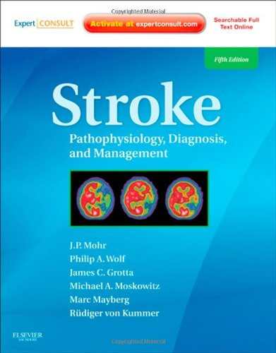 Stroke: Pathophysiology, Diagnosis, and Management (Expert Consult - Online and Print), 5e (STROKE, PATHOPHYS,DIAG AND MANAGEMENT)