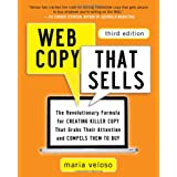 Web Copy That Sells: The Revolutionary Formula for Creating Killer Copy That Grabs Their Attention and Compels Them to Buy ~ Maria Veloso