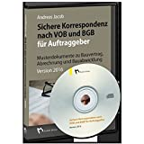 Software - Sichere Korrespondenz nach VOB und BGB f�r Auftraggeber: Musterdokumente zu Bauvertrag, Abrechnung und Bauabwicklung