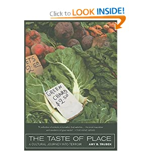The Taste of Place: A Cultural Journey into Terroir Amy B. Trubek