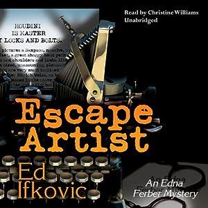 Escape Artist: An Edna Ferber Mystery   [Ed Ifkovic]