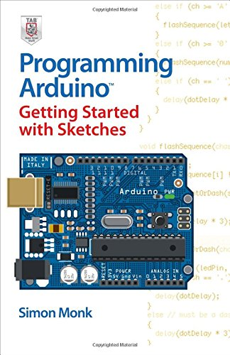 Programming Arduino: Getting Started With Sketches by Tab Books