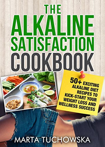 Alkaline Cookbook: Alkaline Satisfaction!: 50+ Alkaline Diet Recipes to Kick-Start Your Weight Loss Success and Keep Your Belly Happy! (Plant Based, Alkaline Recipes, Alkaline Foods Book 2) (Alkaline Food List compare prices)