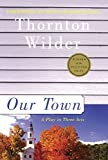 Our Town (Turtleback School & Library Binding Edition) (141763054X) by Wilder, Thornton