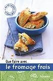 echange, troc Manuela Chantepie - Que faire avec... Le fromage frais