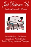 img - for Just Between Us-Inspiring Stories by Women book / textbook / text book