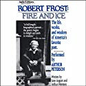 Robert Frost: Fire and Ice  by June August, Arthur Peterson Narrated by Arthur Peterson