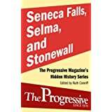 Seneca Falls, Selma, and Stonewall (Hidden History Series)