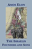 The Israelis: Founders and Sons (English Edition)