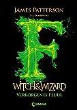 'Witch & Wizard - Verborgenes Feuer...' von 'James Patterson'
