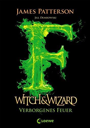 Buchseite und Rezensionen zu 'Witch & Wizard - Verborgenes Feuer: Band 3' von James Patterson