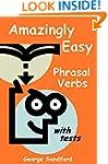 Amazingly Easy Phrasal Verbs!