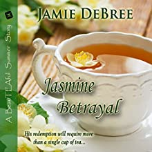 Jasmine Betrayal: BeauTEAful Summer, Book 3 (       UNABRIDGED) by Jamie DeBree Narrated by David C. Fischer