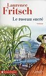 Le roseau sucr� de Saint-Louis par Fritsch