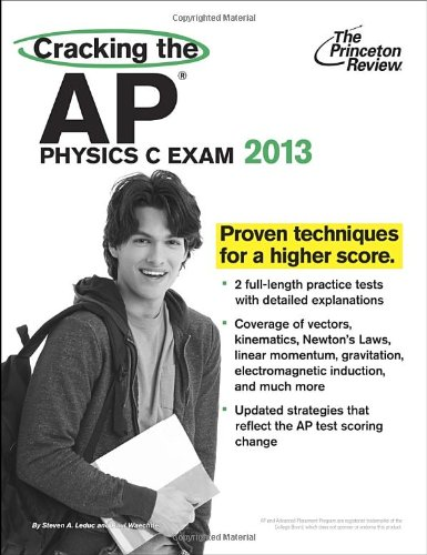 Cracking The Ap Physics C Exam, 2013 Edition (College Test Preparation)
