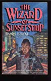 The Wizard of Sunset Strip (Wizard of 4th Street) (0445207027) by Hawke, Simon
