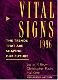 Vital Signs 1996: The Trends That Are Shaping Our Future (039331426X) by Brown, Lester R.