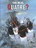 Le Monstre, Tome 4: Quatre ? (French Edition) (2203353449) by Enki Bilal