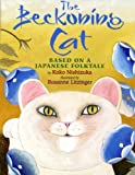 img - for The Beckoning Cat: Based on a Japanese Folktale book / textbook / text book
