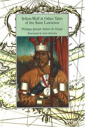 Yellow-Wolf & Other Tales of the Saint Lawrence (Dossier Quebec Series)