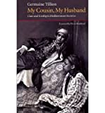 img - for [(My Cousin, My Husband: Clans and Kinship in Mediterranean Societies)] [Author: Germaine Tillion] published on (December, 2007) book / textbook / text book