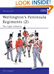 Wellington's Peninsula Regiments: Lig...