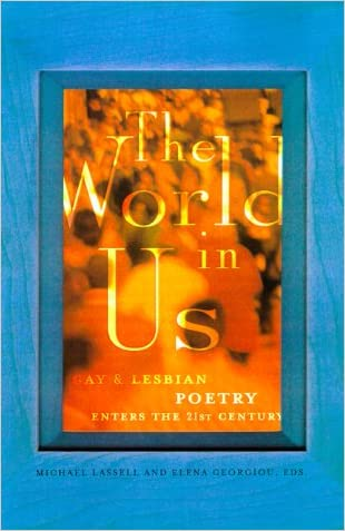 The World in Us: Lesbian and Gay Poetry of the Next Wave