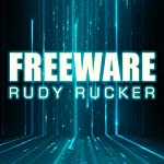 Freeware: Ware, Book 3 | Rudy Rucker