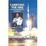 "Carrying the Fire: An Astronaut's Journey: An Astronaut's Journeysvon ""Michael Collins"""
