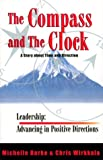 img - for Leadership: Advancing in Positive Directions: The Compass and the Clock; A Story about Time and Direction; Book One book / textbook / text book