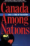 img - for Canada Among Nations 1984: A Time of Transition book / textbook / text book