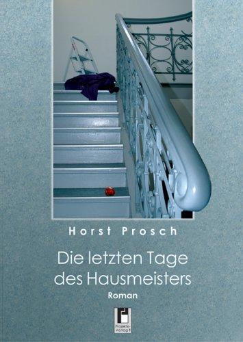 Buch: Die letzten Tage des Hausmeisters von Horst Prosch