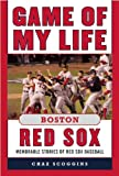img - for Game of My Life Boston Red Sox: Memorable Stories of Red Sox Baseball book / textbook / text book