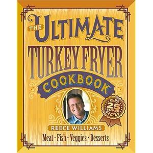The Ultimate Turkey Fryer Cookbook: Plus 25 Super Sauces Reece Williams