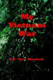 My Vietnam War