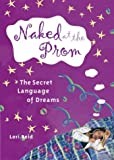 Naked at the Prom: The Secret Language of Dreams (1569753563) by Reid, Lori