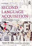 Second Language Acquisition set: Second Language Acquisition: An Introductory Course (0415894956) by Gass, Susan M.