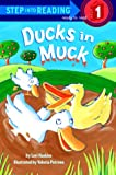 Ducks in the Muck (Step Into Reading. Early Books)