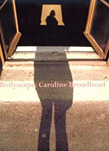 Bodyscape: Caroline Broadhead Pamela Johnson