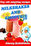 Top 100 Amazing Recipes Milkshakes and Smoothie BW