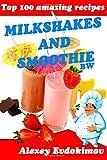 Top 100 Amazing Recipes Milkshakes and Smoothie BW Alexey Evdokimov