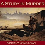 A Study in Murder | Vincent O'Sullivan