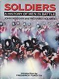 Soldiers: A History of Men in Battle (0241115833) by Keegan, John