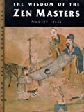 Wisdom of the Zen Masters (Wisdom of the Masters) (1885203535) by Freke, Timothy