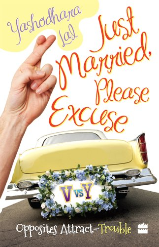 Book: JUST MARRIED, PLEASE EXCUSE by Yashodhara Lal