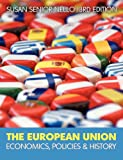 img - for THE EUROPEAN UNION: ECONOMICS, POLICY AND HISTORY book / textbook / text book